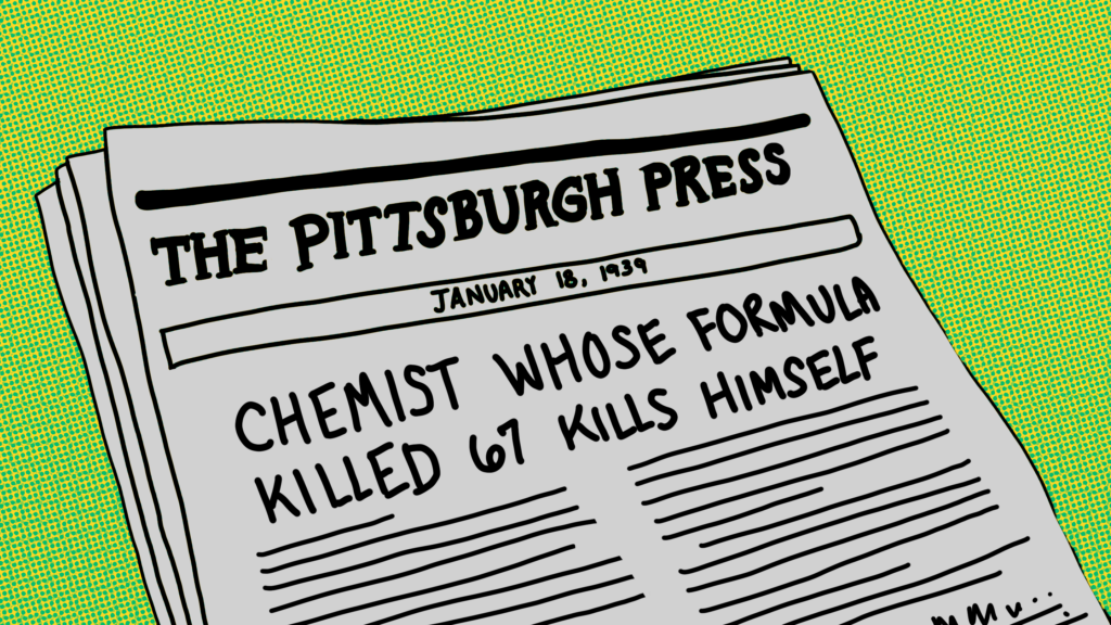 """A headline in January 18, 1939 edition of The Pittsburgh Press reads """"Chemist Whose Formula Killed 67 Kills Himself"""""""
